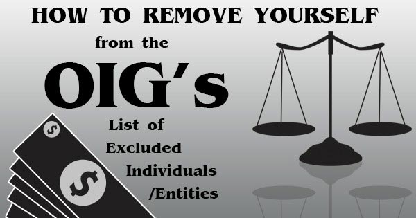 How to Remove Yourself from the OIG's List of Excluded Individuals & Entities